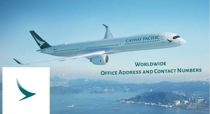 Cathy Pacific Airlines worldwide office address & contact numbers