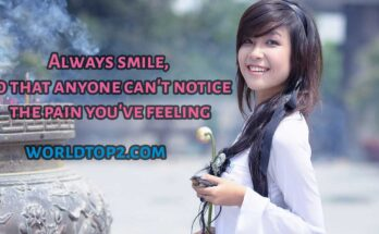 Always smile, so that anyone can't notice the pain you're feeling
