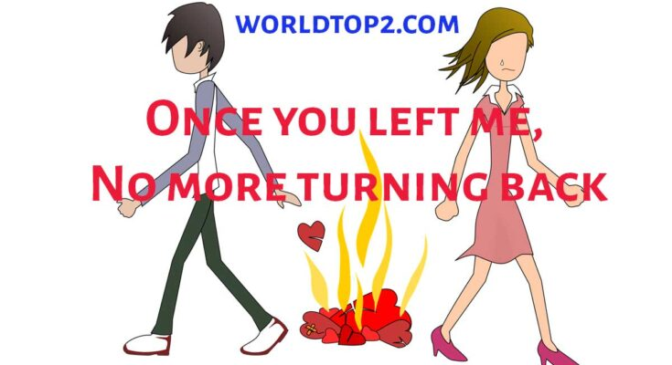 Once you left me No more turning back quotes