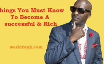 hings You Must Know To Become A successful & Rich